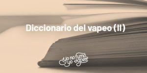 Diccionario del vapeo de YonofumoYovapeo
